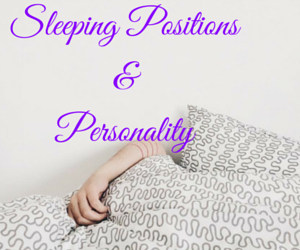 Types of Sleeping Positions