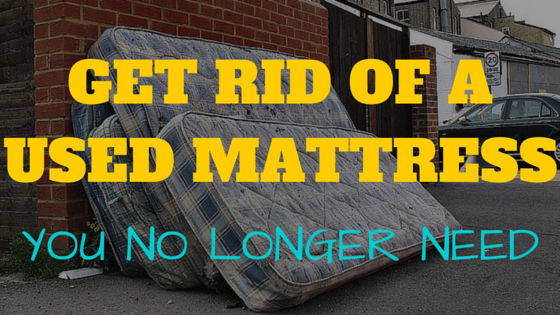 ways to get rid of a mattress